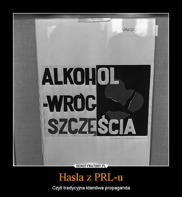 Hasła z PRL-u – Czyli tradycyjna kłamliwa propaganda