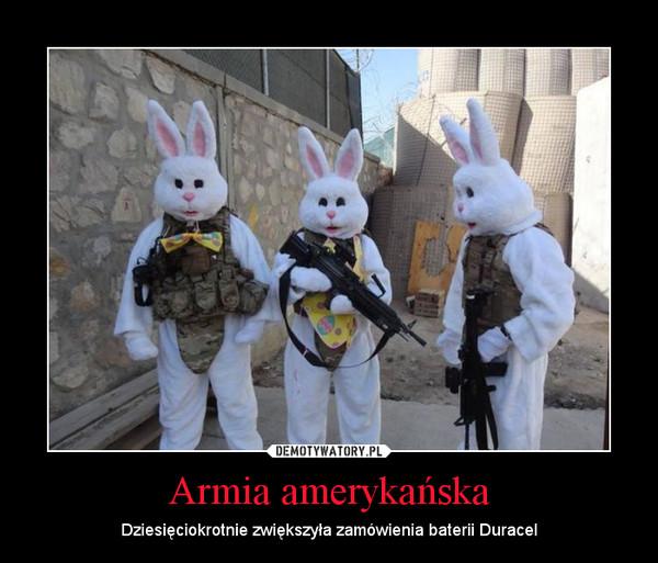 Armia amerykańska – Dziesięciokrotnie zwiększyła zamówienia baterii Duracel