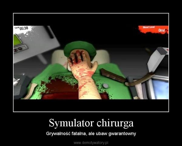 Symulator chirurga – Grywalność fatalna, ale ubaw gwarantowny