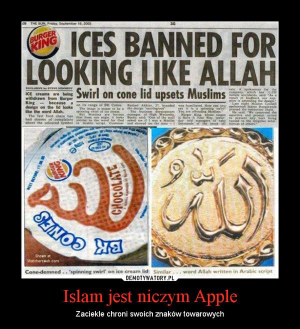 Islam jest niczym Apple – Zaciekle chroni swoich znaków towarowych