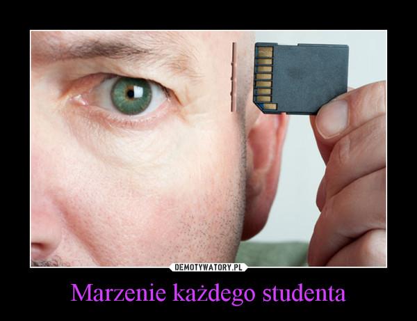 Marzenie każdego studenta –