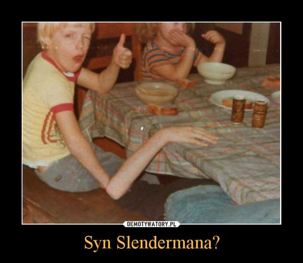 Syn Slendermana? –