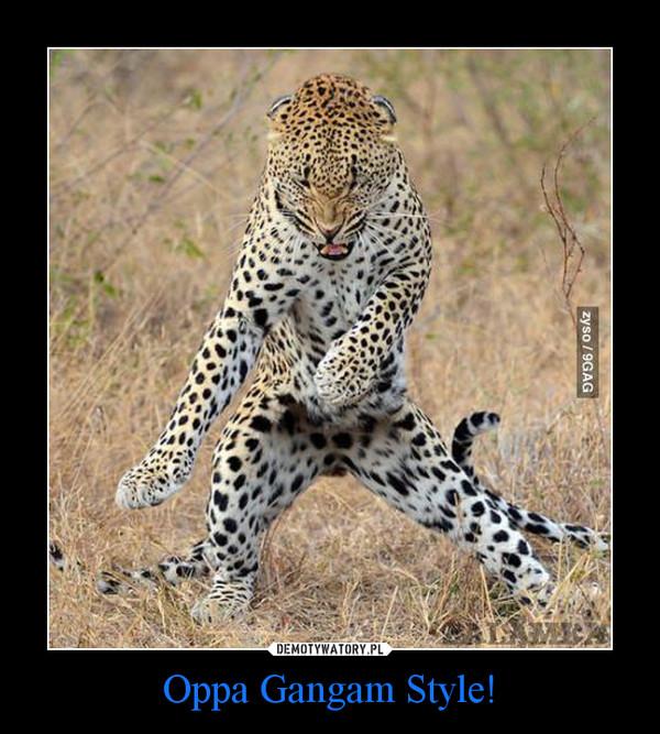 Oppa Gangam Style! –
