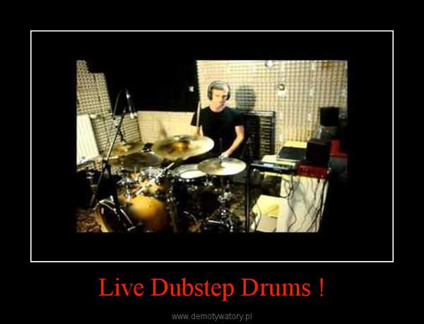 Live Dubstep Drums ! –