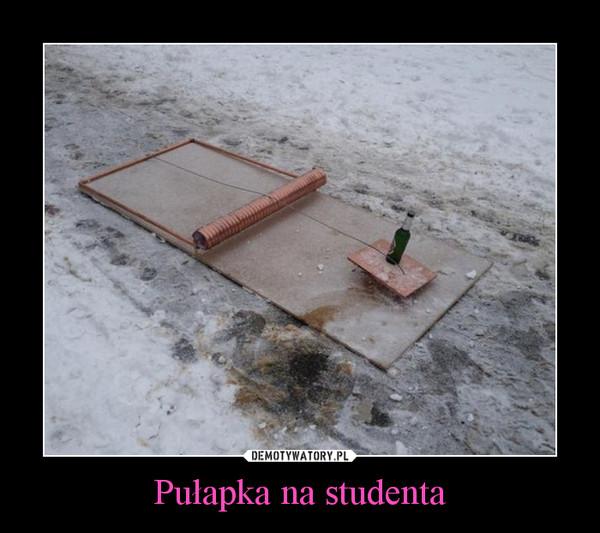 Pułapka na studenta –