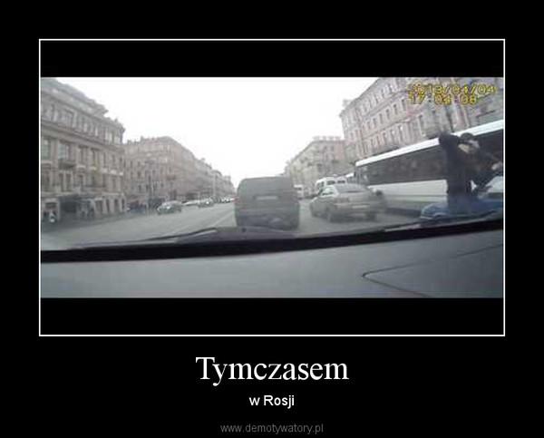Tymczasem – w Rosji