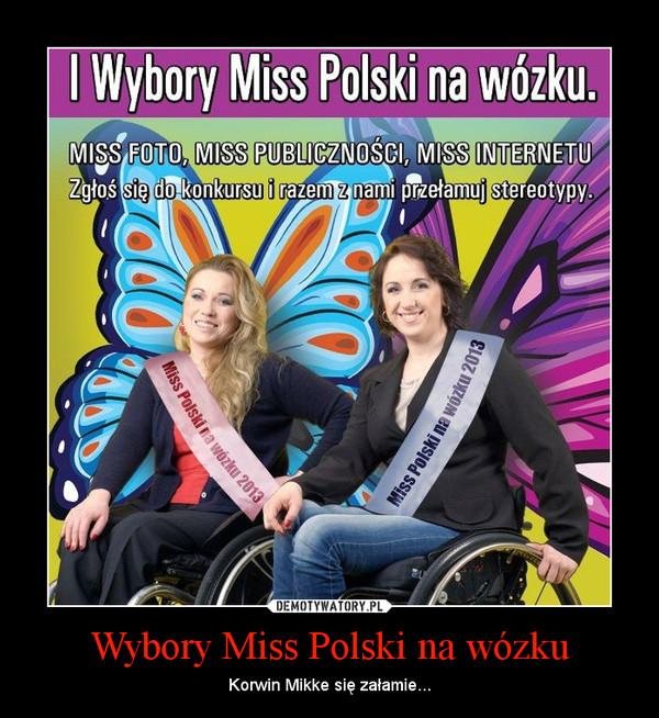 Wybory Miss Polski na wózku – Korwin Mikke się załamie...