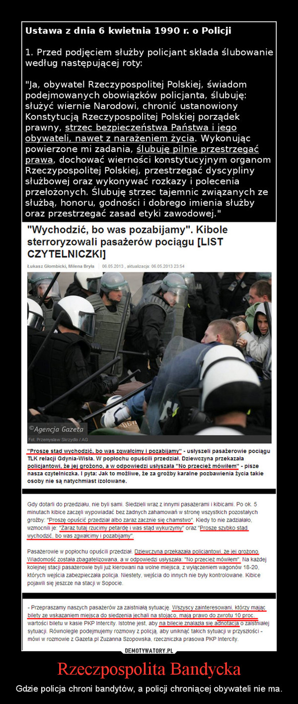 Rzeczpospolita Bandycka – Gdzie policja chroni bandytów, a policji chroniącej obywateli nie ma.
