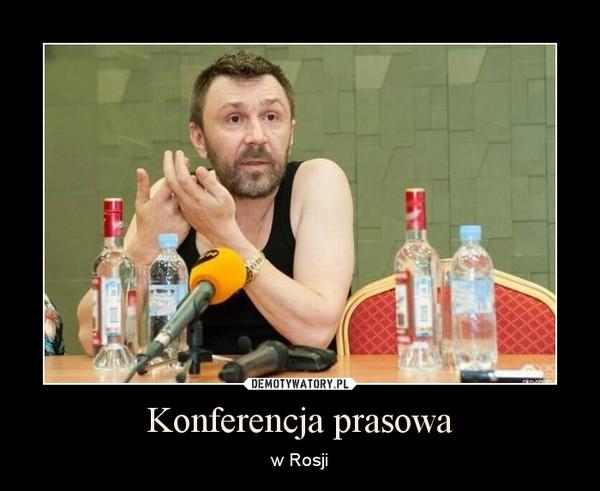 Konferencja prasowa – w Rosji
