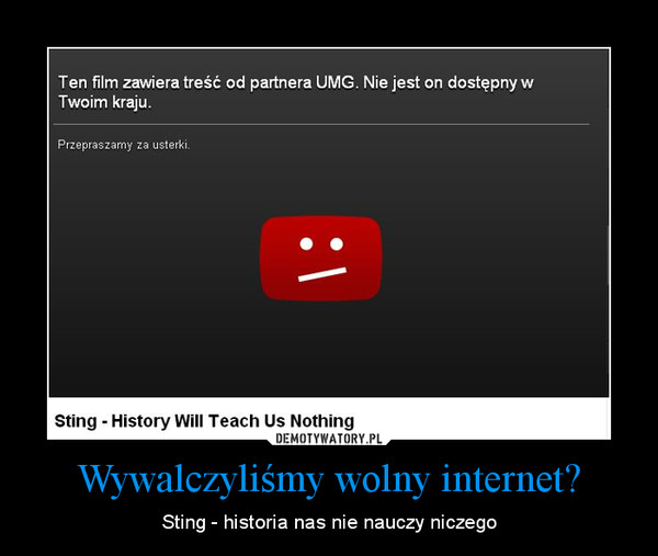 Wywalczyliśmy wolny internet? – Sting - historia nas nie nauczy niczego