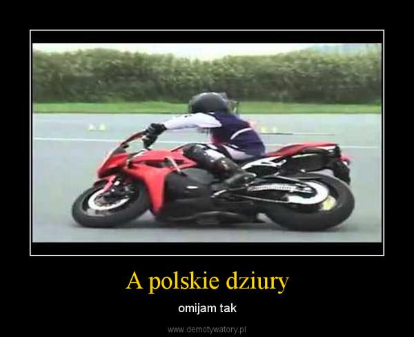 A polskie dziury – omijam tak