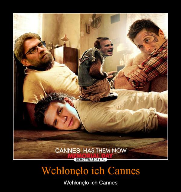 Wchłonęło ich Cannes – Wchłonęło ich Cannes