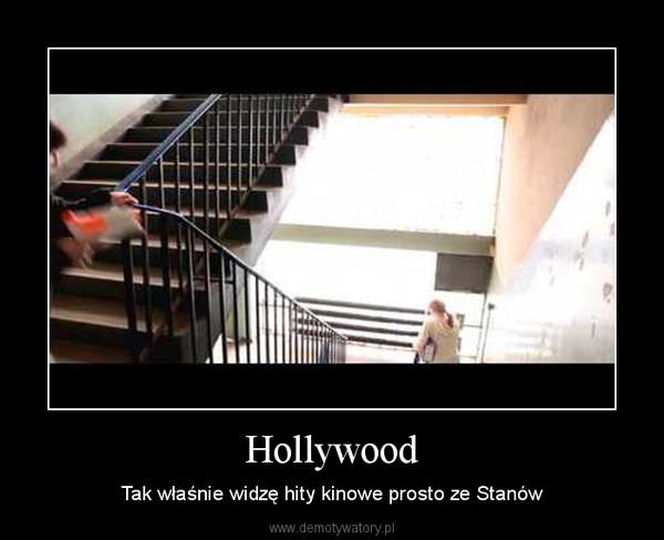 Hollywood – Tak właśnie widzę hity kinowe prosto ze Stanów