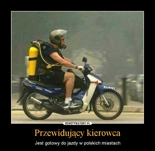 Przewidujący kierowca – Jest gotowy do jazdy w polskich miastach