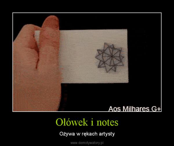 Ołówek i notes – Ożywa w rękach artysty