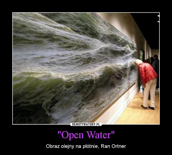 """Open Water"" – Obraz olejny na płótnie, Ran Ortner"