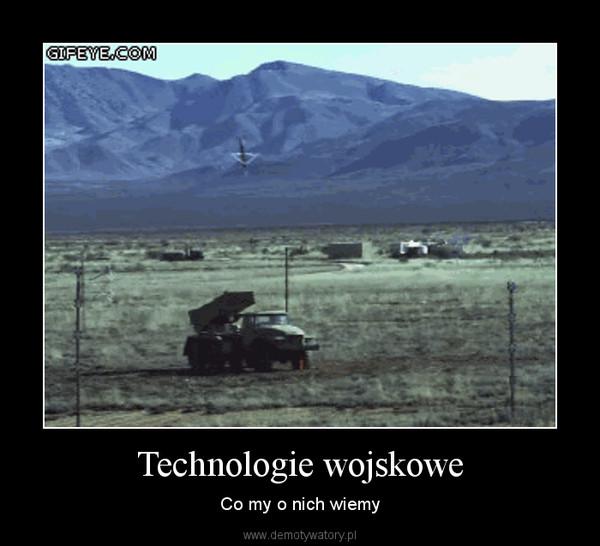 Technologie wojskowe – Co my o nich wiemy