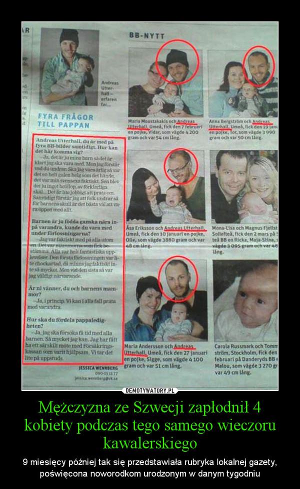 Mężczyzna ze Szwecji zapłodnił 4 kobiety podczas tego samego wieczoru kawalerskiego – 9 miesięcy później tak się przedstawiała rubryka lokalnej gazety, poświęcona noworodkom urodzonym w danym tygodniu