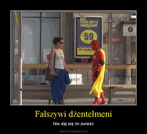 Fałszywi dżentelmeni – Nie daj się im zwieść