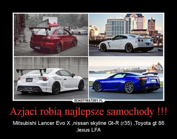 Azjaci robią najlepsze samochody !!! – Mitsubishi Lancer Evo X ,nissan skyline Gt-R (r35) ,Toyota gt 86 ,lexus LFA