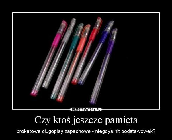 Czy ktoś jeszcze pamięta – brokatowe długopisy zapachowe - niegdyś hit podstawówek?