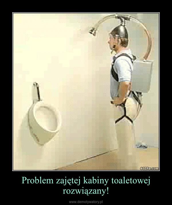 Problem zajętej kabiny toaletowej rozwiązany! –