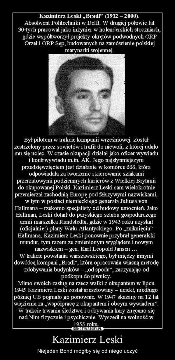 Kazimierz Leski – Niejeden Bond mógłby się od niego uczyć