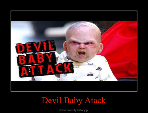 Devil Baby Atack –