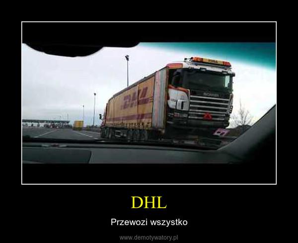 DHL – Przewozi wszystko