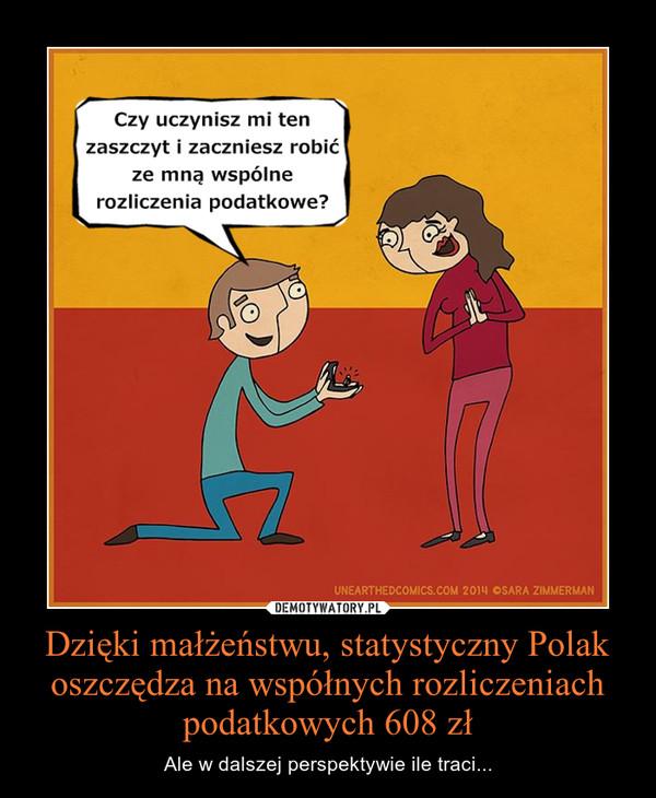 Dzięki małżeństwu, statystyczny Polak oszczędza na współnych rozliczeniach podatkowych 608 zł – Ale w dalszej perspektywie ile traci...