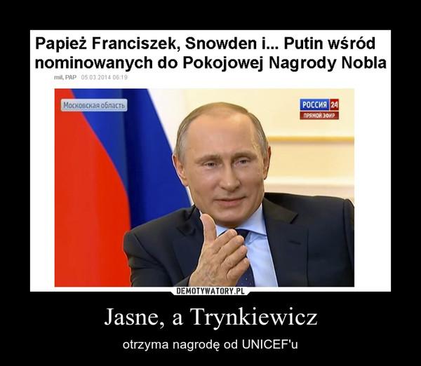 Jasne, a Trynkiewicz – otrzyma nagrodę od UNICEF'u