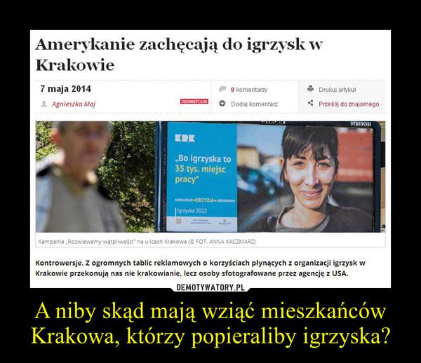 A niby skąd mają wziąć mieszkańców Krakowa, którzy popieraliby igrzyska? –