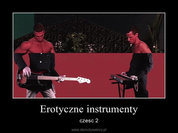 Erotyczne instrumenty – czesc 2