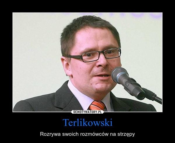 Terlikowski – Rozrywa swoich rozmówców na strzępy