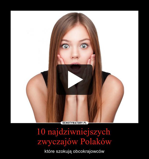 10 najdziwniejszych zwyczajów Polaków – które szokują obcokrajowców