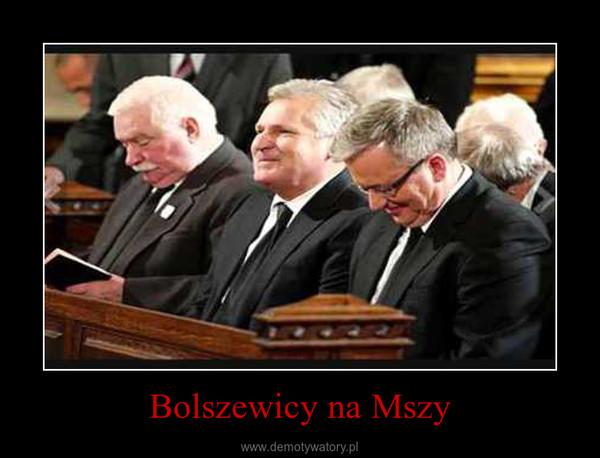 Bolszewicy na Mszy –