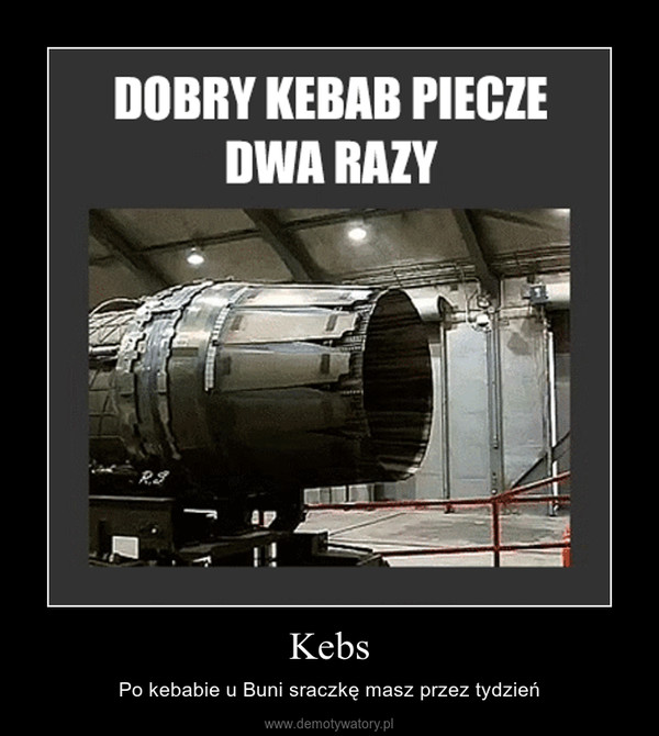Kebs – Po kebabie u Buni sraczkę masz przez tydzień