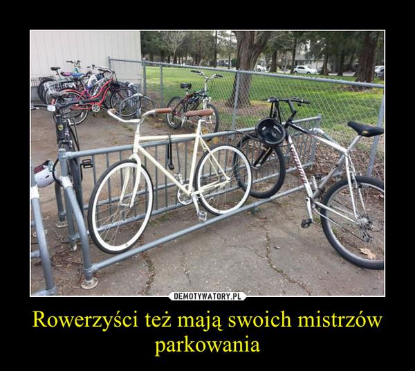 Rowerzyści też mają swoich mistrzów parkowania –
