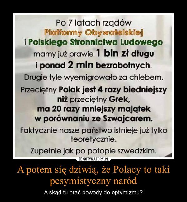 A potem się dziwią, że Polacy to taki pesymistyczny naród – A skąd tu brać powody do optymizmu?