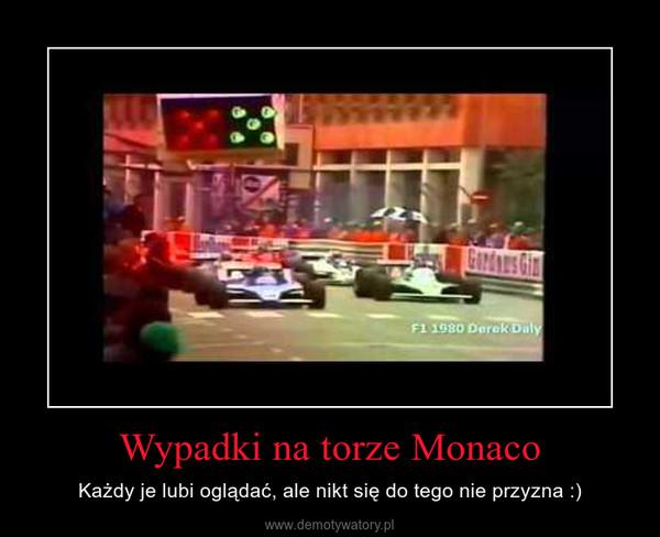 Wypadki na torze Monaco – Każdy je lubi oglądać, ale nikt się do tego nie przyzna :)