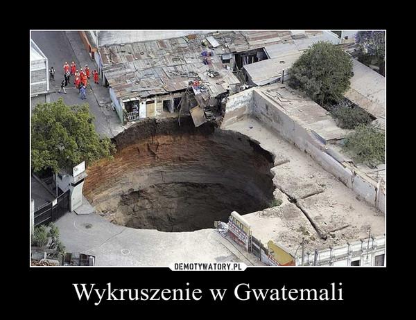 Wykruszenie w Gwatemali –