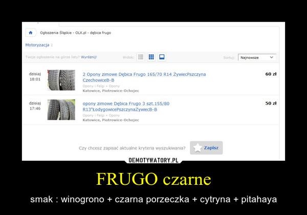 FRUGO czarne – smak : winogrono + czarna porzeczka + cytryna + pitahaya