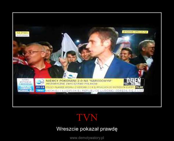TVN – Wreszcie pokazał prawdę