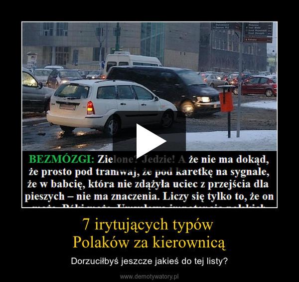 7 irytujących typów Polaków za kierownicą – Dorzuciłbyś jeszcze jakieś do tej listy?
