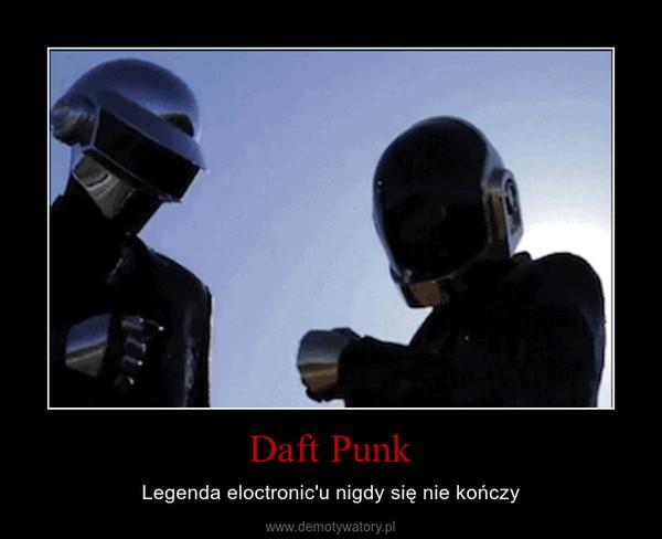 Daft Punk – Legenda eloctronic'u nigdy się nie kończy