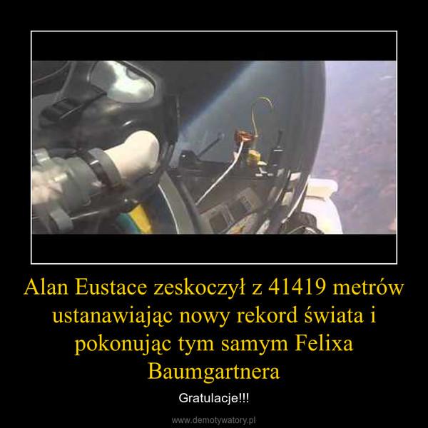 Alan Eustace zeskoczył z 41419 metrów ustanawiając nowy rekord świata i pokonując tym samym Felixa Baumgartnera – Gratulacje!!!