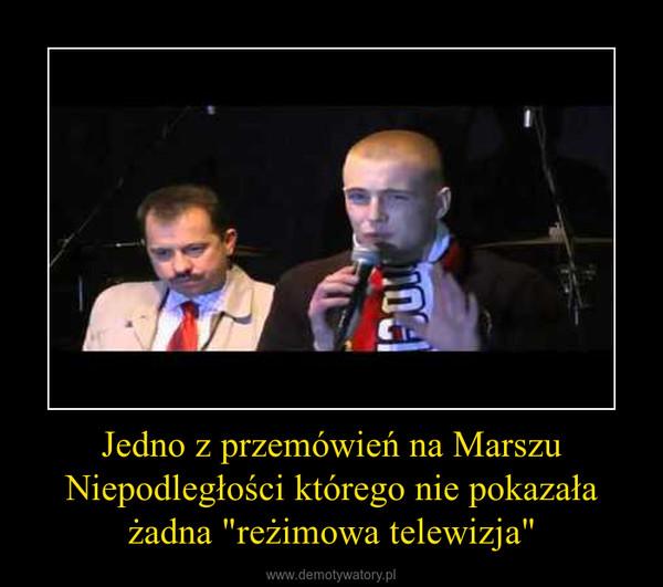 """Jedno z przemówień na Marszu Niepodległości którego nie pokazała żadna """"reżimowa telewizja"""" –"""