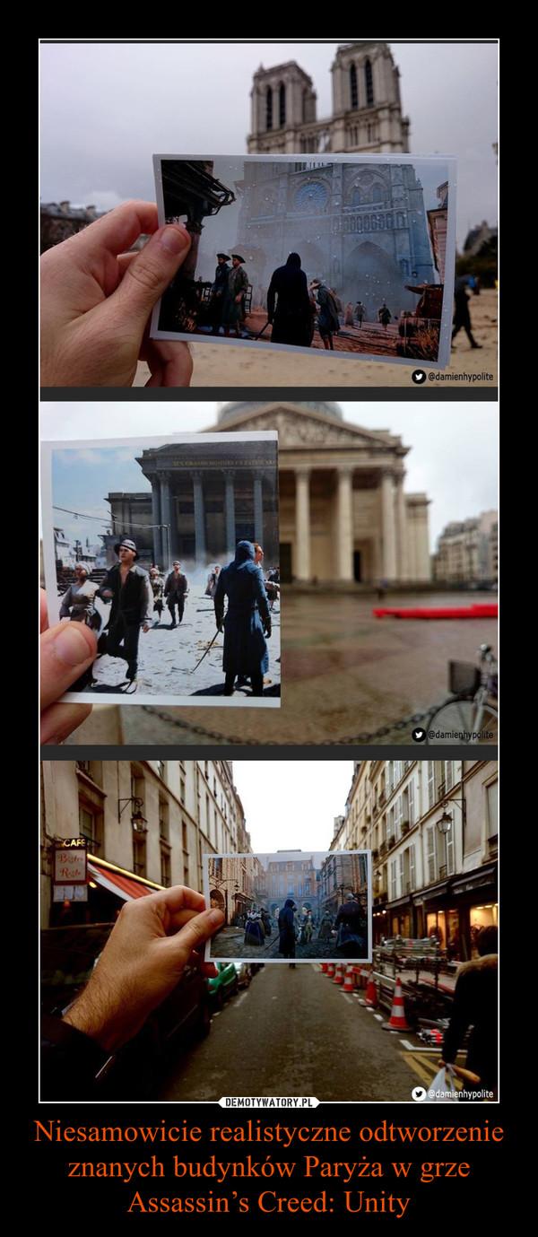 Niesamowicie realistyczne odtworzenie znanych budynków Paryża w grze Assassin's Creed: Unity –