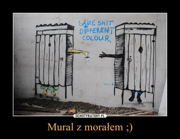 Mural z morałem ;) –