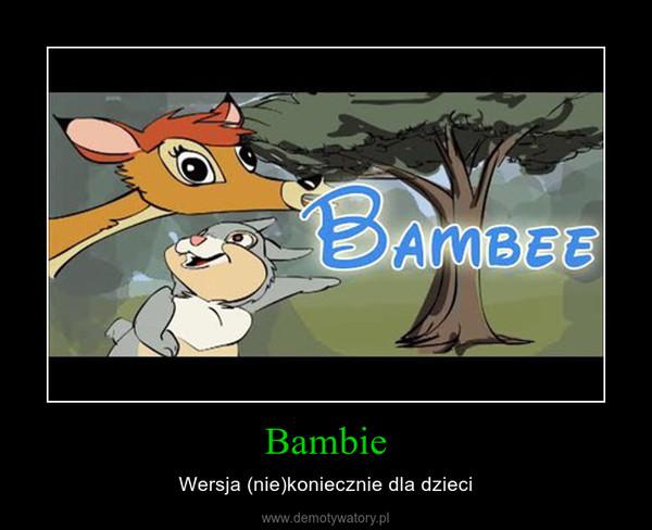 Bambie – Wersja (nie)koniecznie dla dzieci